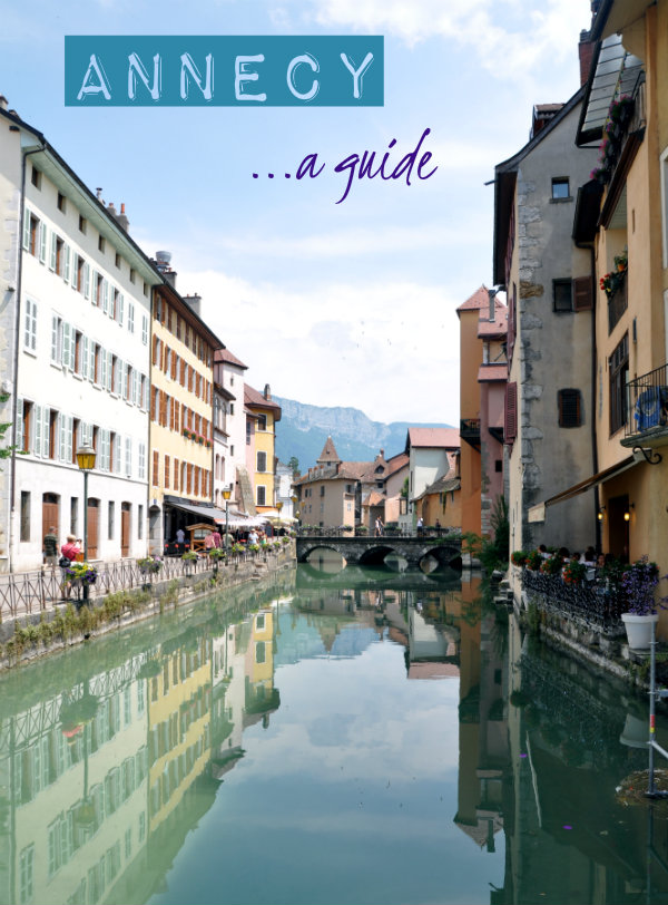 Annecy: A Guide To The Town That Will Steal Your Heart