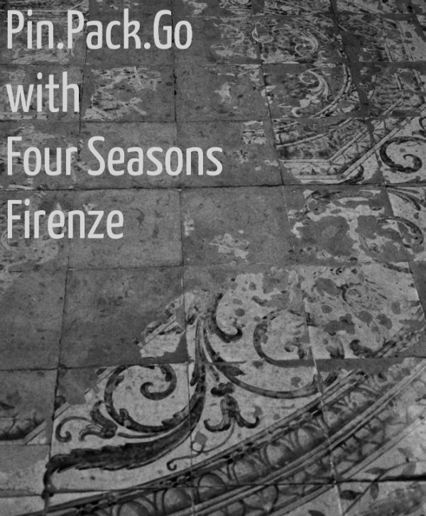 Pin.Pack.Go with Four Seasons Firenze