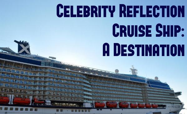 Celebrity Reflection Cruise Ship Destination