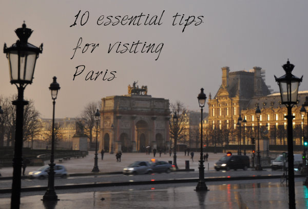 10 Essential Tips for Visiting Paris