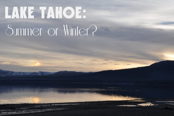Lake Tahoe: Summer vs. Winter
