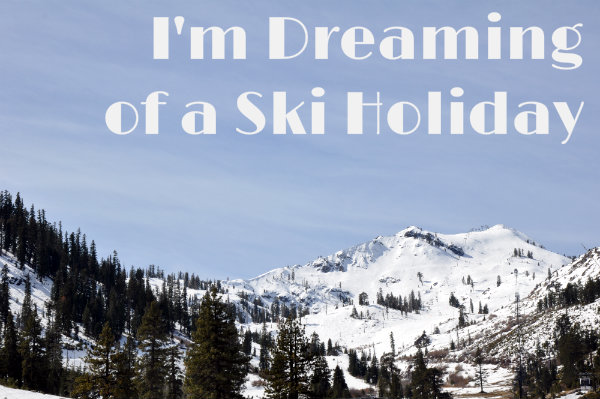 Dreaming of a Ski Holiday