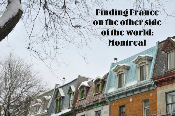 Finding France on the Other Side of the World: Montreal