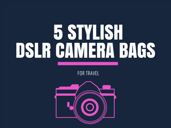Stylish DSLR Camera Bags for Travel