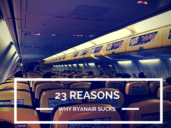 23 Reasons Why Ryanair Sucks