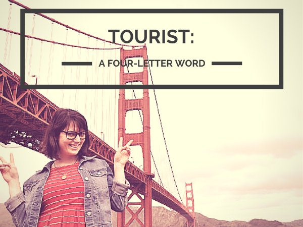Tourist is a Four-Letter Word