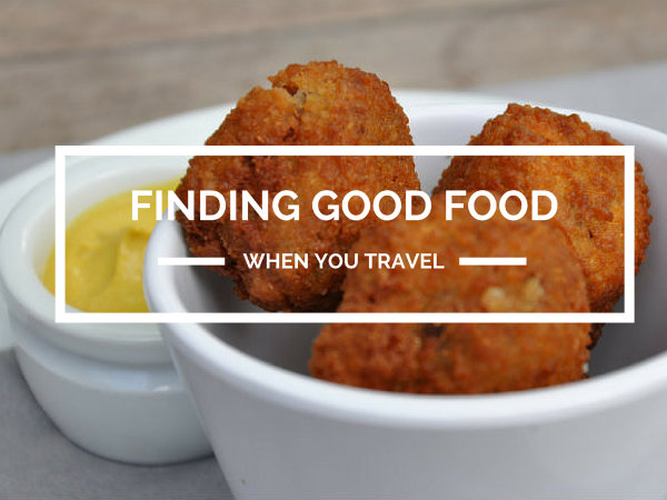 Finding Good Food When You Travel