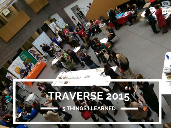 5 Things I Learned at Traverse 2015