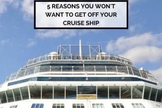 Reasons to Stay on a Cruise Ship