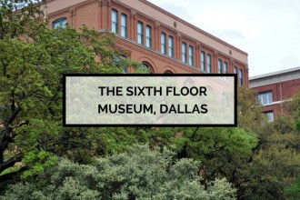 The Sixth Floor Museum Dallas