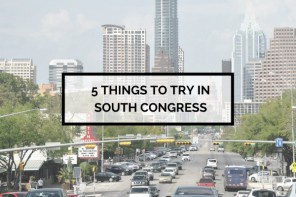 5 Things to Try in South Congress Austin