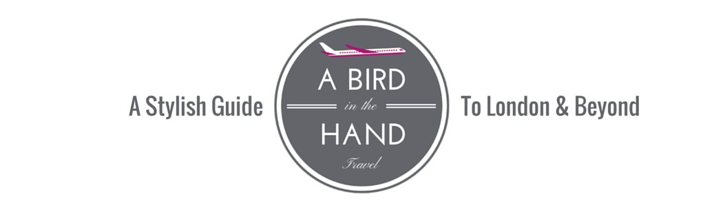 A Bird in the Hand Travel - A Stylish Guide to London & Beyond