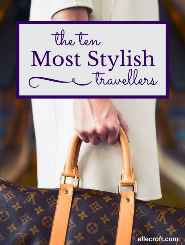 The 10 Most Stylish Travellers to Follow