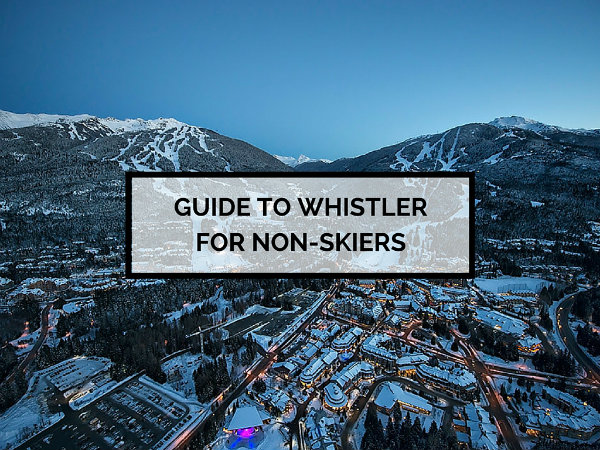 b151dd7cce6b2 Ultimate Guide to Whistler (for non-skiers) - by Elle Croft