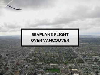 Seaplane Flight Over Vancouver