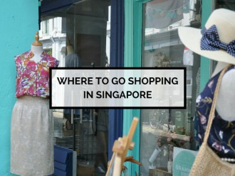 Where to go Shopping in Singapore