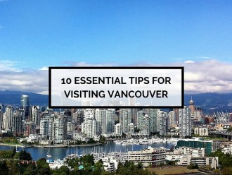 10 Essential Tips for Visiting Vancouver