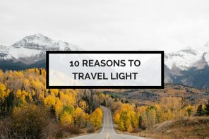 I truly love travelling light, and I hate packing more than I need. Don't believe me? Here are 10 reasons why you should travel light.