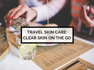 Travel skin care: tips and tricks for keeping your skin clear on flights, in new environments and when you're out of your regular skincare routine.