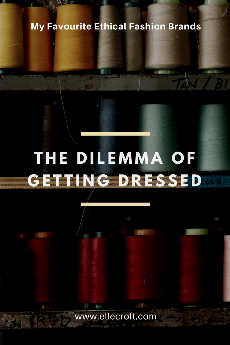 The Dilemma of Getting Dressed: My Favourite Ethical Fashion Brands