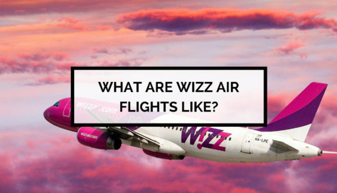 What Are Wizz Air Flights Like An Airline Review By Elle Croft